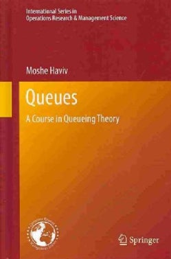 Queues: A Course in Queueing Theory (Hardcover)