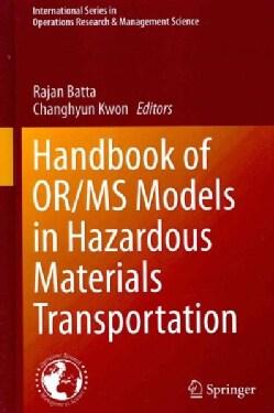 Handbook of OR/MS Models in Hazardous Materials Transportation (Hardcover)