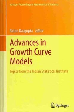 Advances in Growth Curve Models: Topics from the Indian Statistical Institute (Hardcover)