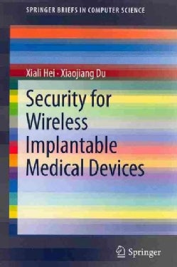 Security for Wireless Implantable Medical Devices (Paperback)