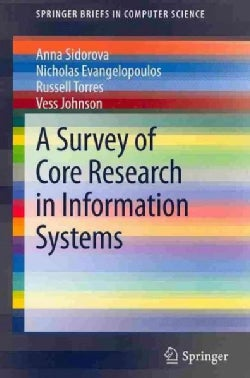 A Survey of Core Research in Information Systems (Paperback)