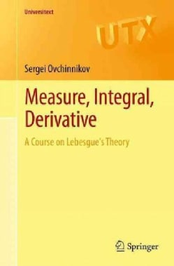 Measure, Integral, Derivative: A Course on Lebesgue's Theory (Paperback)