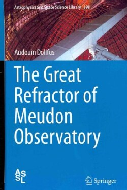 The Great Refractor of Meudon Observatory (Hardcover)