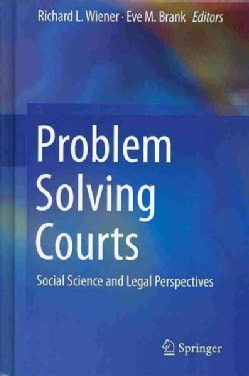 Problem Solving Courts: Social Science and Legal Perspectives (Hardcover)
