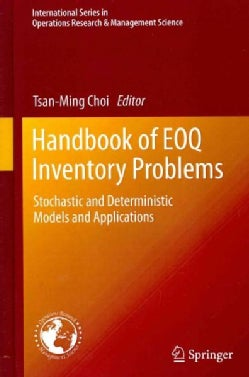 Handbook of EOQ Inventory Problems: Stochastic and Deterministic Models and Applications (Hardcover)