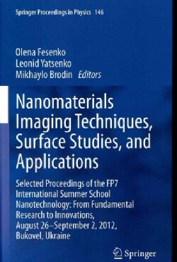Nanomaterials Imaging Techniques, Surface Studies, and Applications: Selected Proceedings of the FP7 Internationa... (Hardcover)