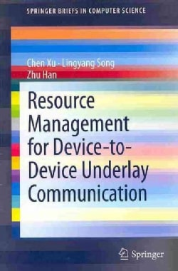 Resource Management for Device-to-device Underlay Communication (Paperback)