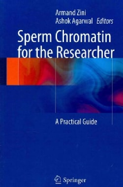 Sperm Chromatin for the Researcher: A Practical Guide (Paperback)