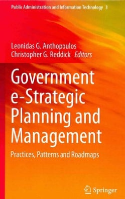 Government e-Strategic Planning and Management: Practices, Patterns and Roadmaps (Hardcover)