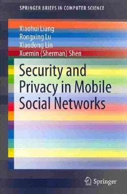Security and Privacy in Mobile Social Networks (Paperback)