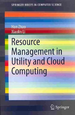 Resource Management in Utility and Cloud Computing (Paperback)