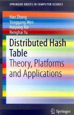 Distributed Hash Table: Theory, Platforms and Applications (Paperback)