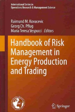 Handbook of Risk Management in Energy Production and Trading (Hardcover)