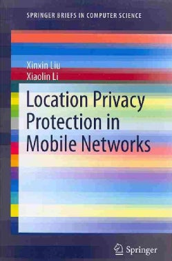 Location Privacy Protection in Mobile Networks (Paperback)