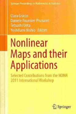 Nonlinear Maps and Their Applications: Selected Contributions from the NOMA 2011 International Workshop (Hardcover)
