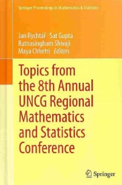 Topics from the 8th Annual UNCG Regional Mathematics and Statistics Conference (Hardcover)