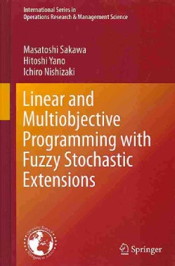 Linear and Multiobjective Programming With Fuzzy Stochastic Extensions (Hardcover)