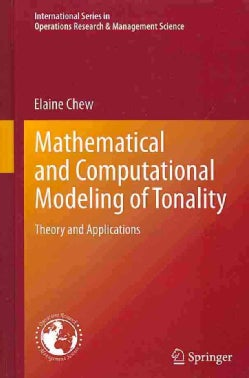 Mathematical and Computational Modeling of Tonality: Theory and Applications (Hardcover)