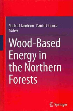 Wood-Based Energy in the Northern Forests (Hardcover)