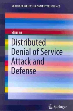 Distributed Denial of Service Attack and Defense (Paperback)