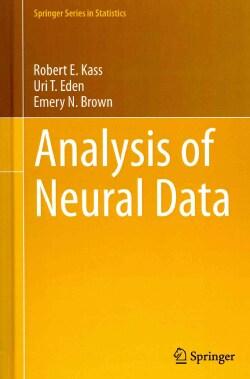 Analysis of Neural Data (Hardcover)
