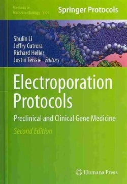 Electroporation Protocols: Preclinical and Clinical Gene Medicine (Hardcover)