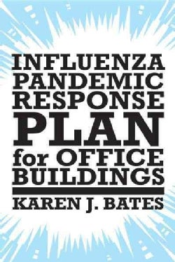 Influenza Pandemic Response Plan for Office Buildings (Paperback)
