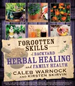 Forgotten Skills of Backyard Herbal Healing and Family Health (Paperback)