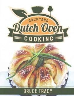Backyard Dutch Oven Cooking (Paperback)