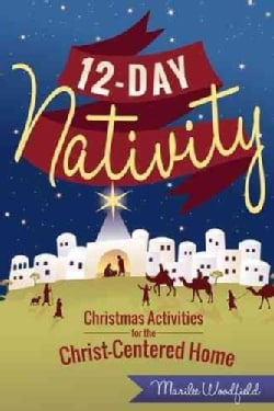 12-Day Nativity: Christmas Activities for a Christ-Centered Home (Paperback)