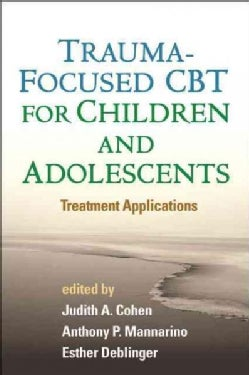 Trauma-Focused CBT for Children and Adolescents: Treatment Applications (Hardcover)