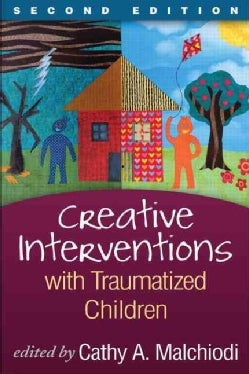 Creative Interventions With Traumatized Children (Hardcover)