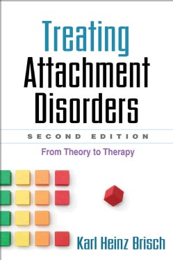 Treating Attachment Disorders: From Theory to Therapy (Paperback)