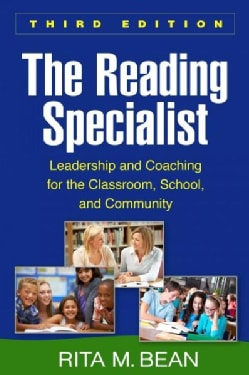 The Reading Specialist: Leadership and Coaching for the Classroom, School, and Community (Paperback)