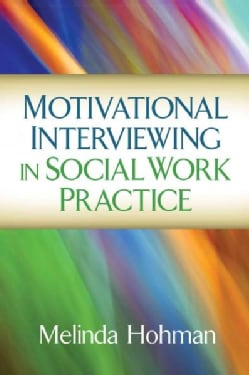 Motivational Interviewing in Social Work Practice (Paperback)