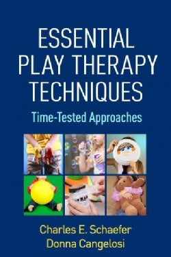 Essential Play Therapy Techniques: Time-Tested Approaches (Paperback)