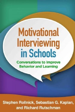 Motivational Interviewing in Schools: Conversations to Improve Behavior and Learning (Paperback)