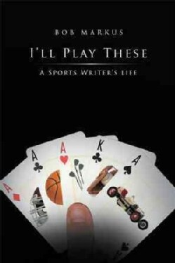 Ill Play These: A Sports Writers life (Hardcover)