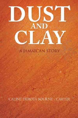 Dust and Clay: A Jamaican Story (Paperback)