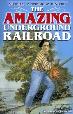 The Amazing Underground Railroad (Paperback)