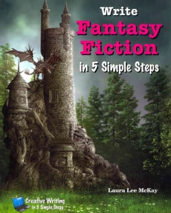 Write Fantasy Fiction in 5 Simple Steps (Paperback)