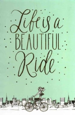 Life Is a Beautiful Ride Journal: Lined - Foil (Notebook / blank book)