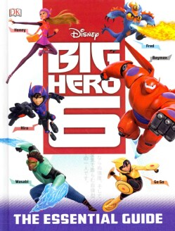 Big Hero 6: The Essential Guide (Hardcover)