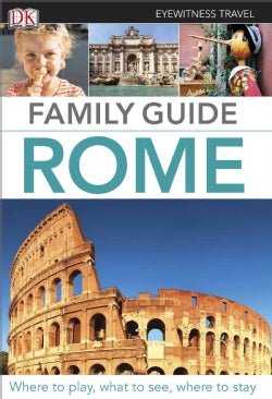 Dk Eyewitness Travel Family Guide Rome (Paperback)