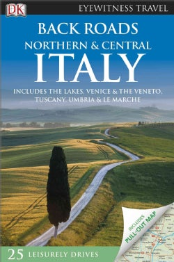 Dk Eyewitness Travel Back Roads Northern & Central Italy