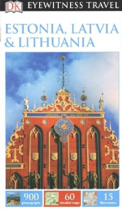 DK Eyewitness Travel Estonia, Latvia & Lithuania (Paperback)