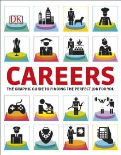 Careers: The Graphic Guide to Finding the Perfect Job for You (Paperback)