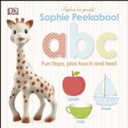 Sophie Peekaboo! a B C: Fun Flaps, Plus Touch and Feel! (Board book)