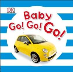 Baby Go! Go! Go! (Board book)