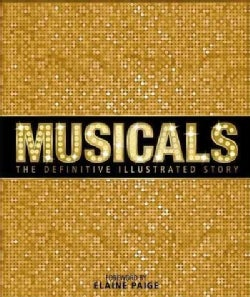 Musicals: The Definitive Illustrated Story (Hardcover)
